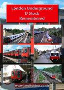 London Underground D Stock Remembered