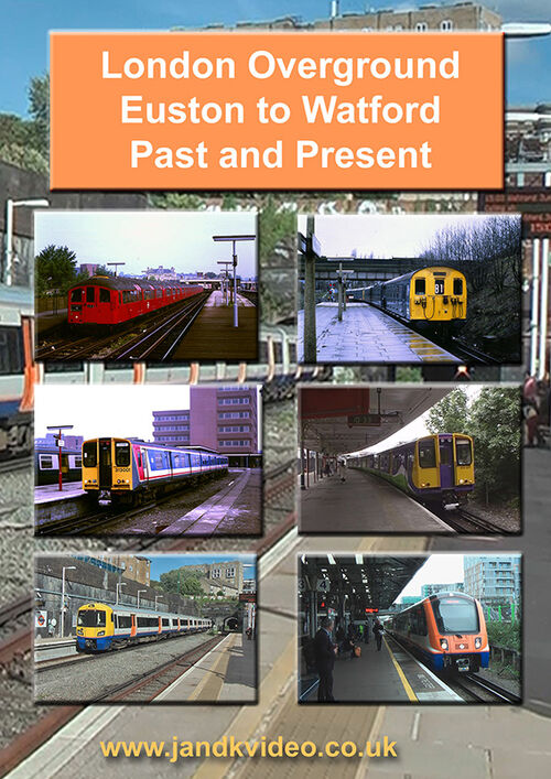London Overground Euston to Watford Past and Present