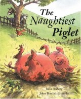 Cover  - The Naughtiest Piglet,Gullane/Meadowside 2003