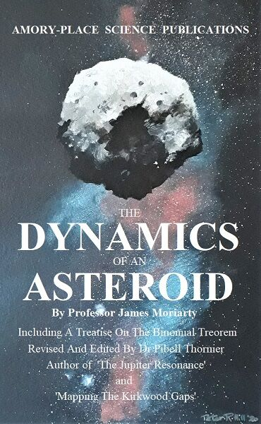 Cover design - The Dynamics Of An Asteroid by Professor James Moriarty