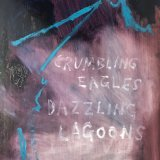 Crumbling Eagles Dazzling Lagoons