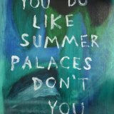You Do Like Summer Palaces Don't You