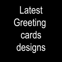 Lastest Greeting Card Designs