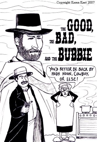 Goood, Bad and Bubbie