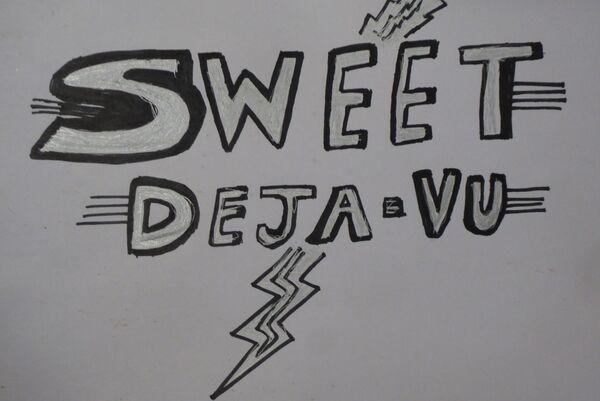 Sweet Deja-Vu