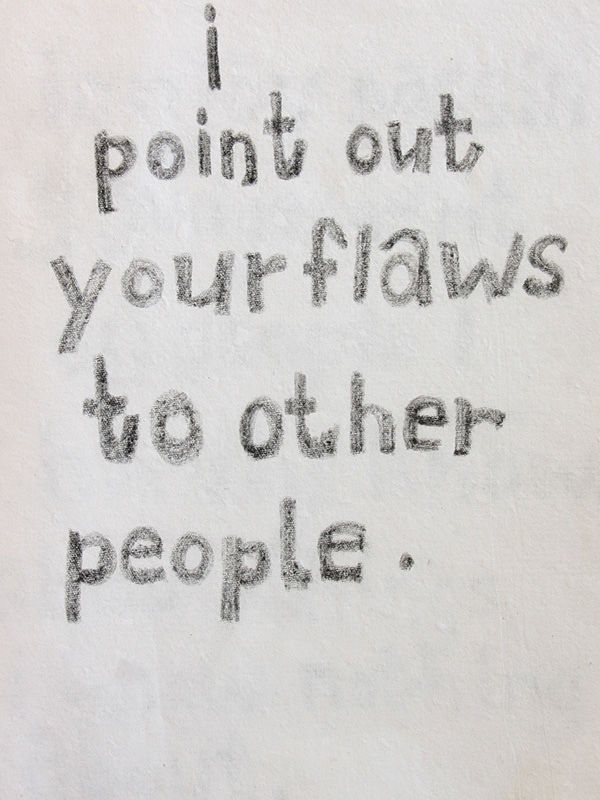 I point out your flaws to other people