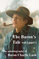 The Baron's Tale vol i part i ebook