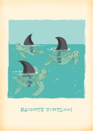 NAUGHTY TURTLES