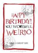 Weirdo Birthday card