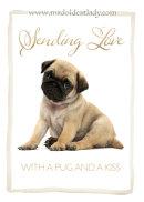 Sending Love With A Pug & Kiss