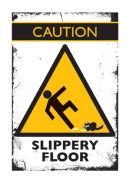 CAUTION! Slippery floor