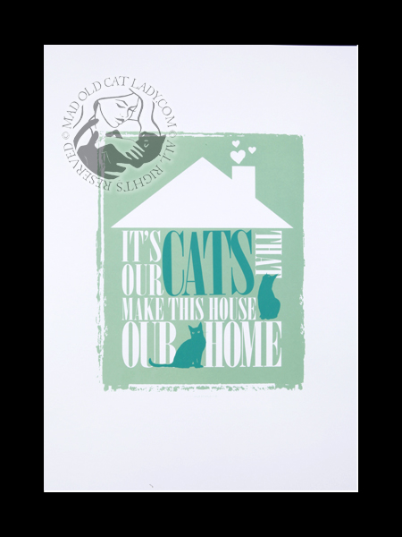 Our Cats Makes Our House A Home (green)