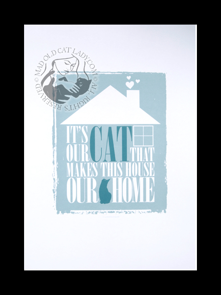 Our Cat Makes Our House A Home (blue)