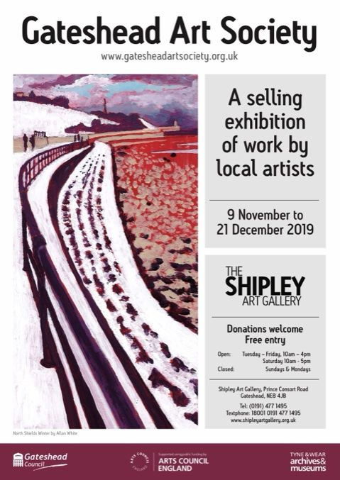 The Gateshead Art Society's exhibition at the Shipley Gallery, Gateshead opens on Saturday 9th November until 21st December.