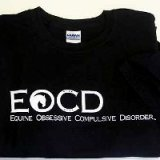 Equine Obsessive Compulsive Disorder T-shirt