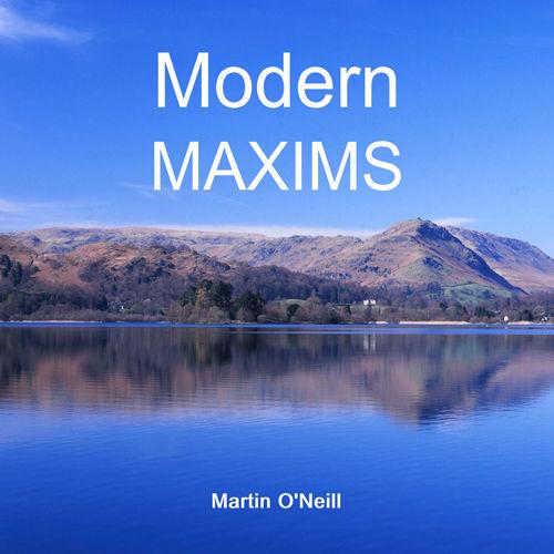Modern Maxims