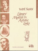 West Sussex Literary, Musical and Artistic Links book