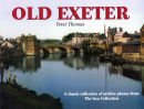 Old Exeter -  A timeless classic, of archive photos of the old City of Exeter. (2017 price on request)