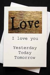 I love you. Yesterday, Today, Tomorrow