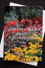 Our love is like a garden... it gets better every year