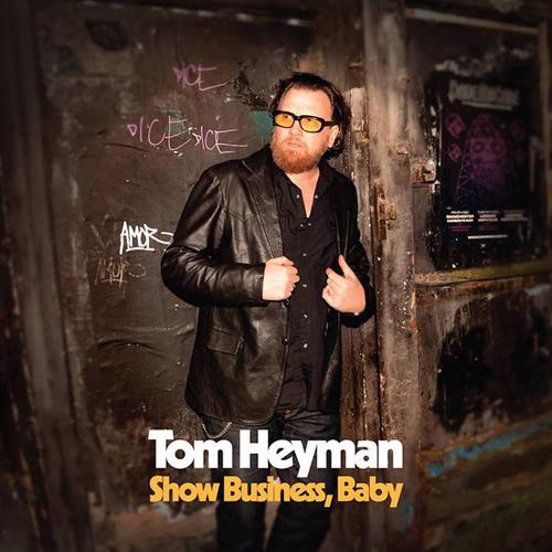 Tom Heyman. Show Business, Baby.