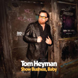Tom Heyman. Show Business, Baby.
