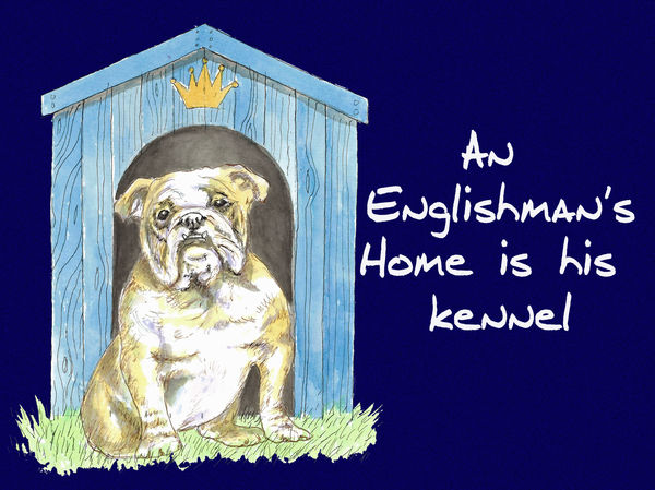 An Englishman's home is his kennel - Blank Card