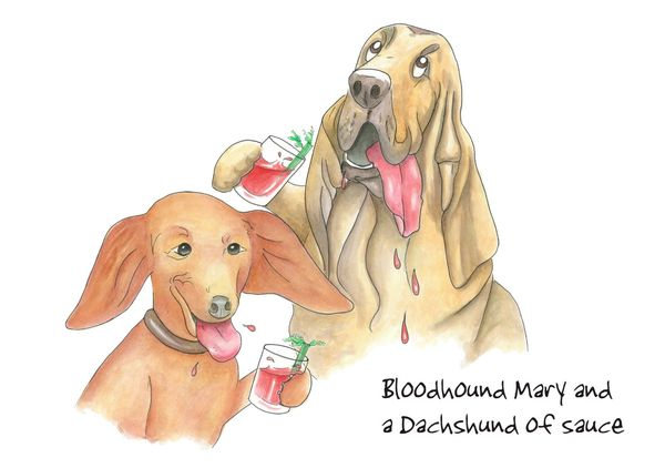 Bloodhound Mary and a Dachshund of Sauce - Blank Card