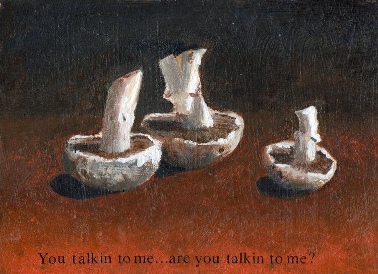 <em>'You Talkin to Me'?</em> 5.5 x 8ins £224