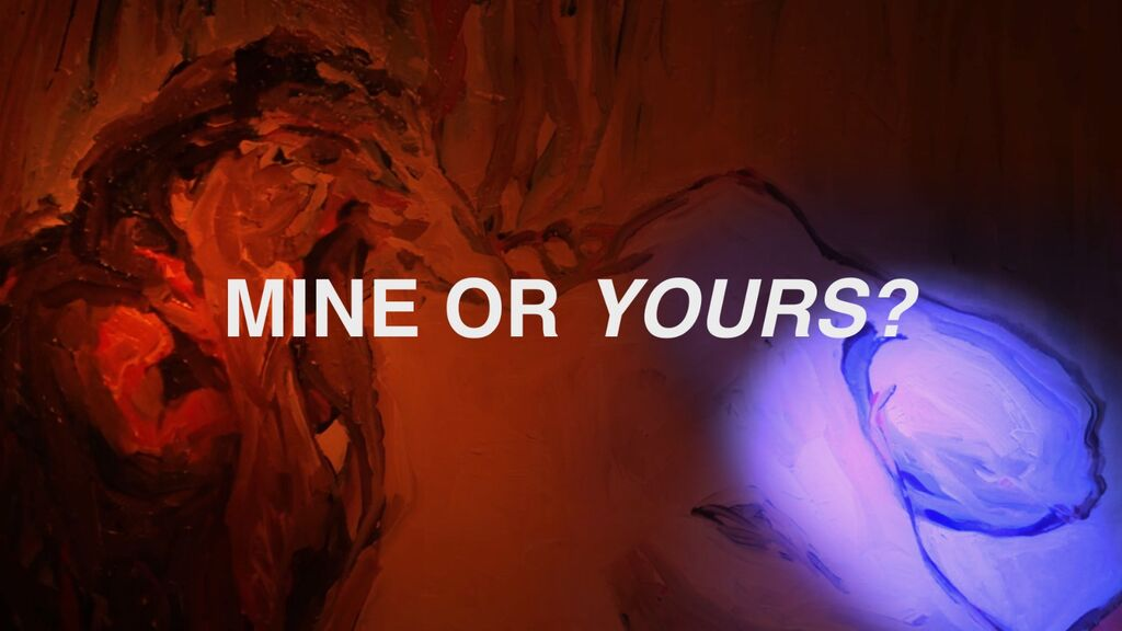 mine or yours
