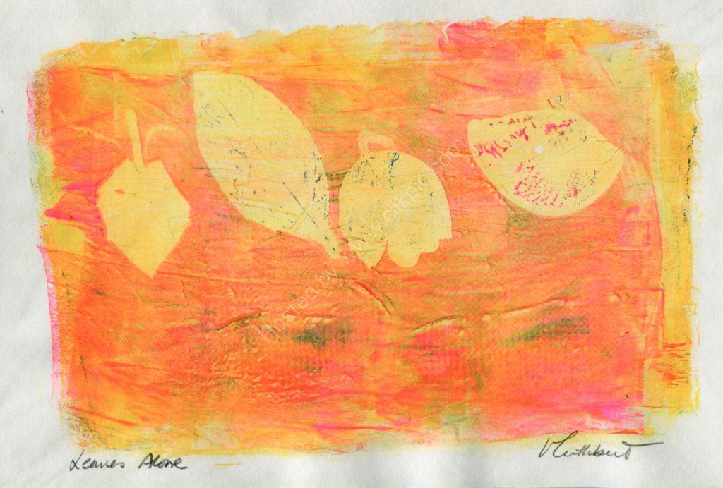 Leaves Alone. Monoprint.